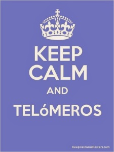 keep calm and telomeros